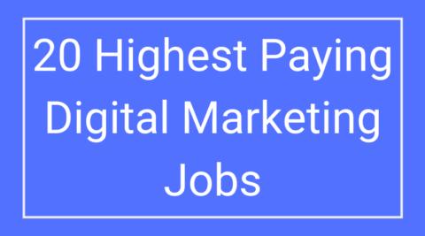 The Digital Marketing Recruiter - 20 Highest Paying Digital Marketing Jobs